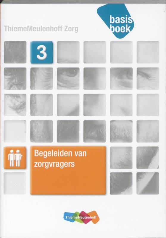 ThiemeMeulenhoff Zorg - Begeleiden van zorgvragers niveau 3 Basisboek